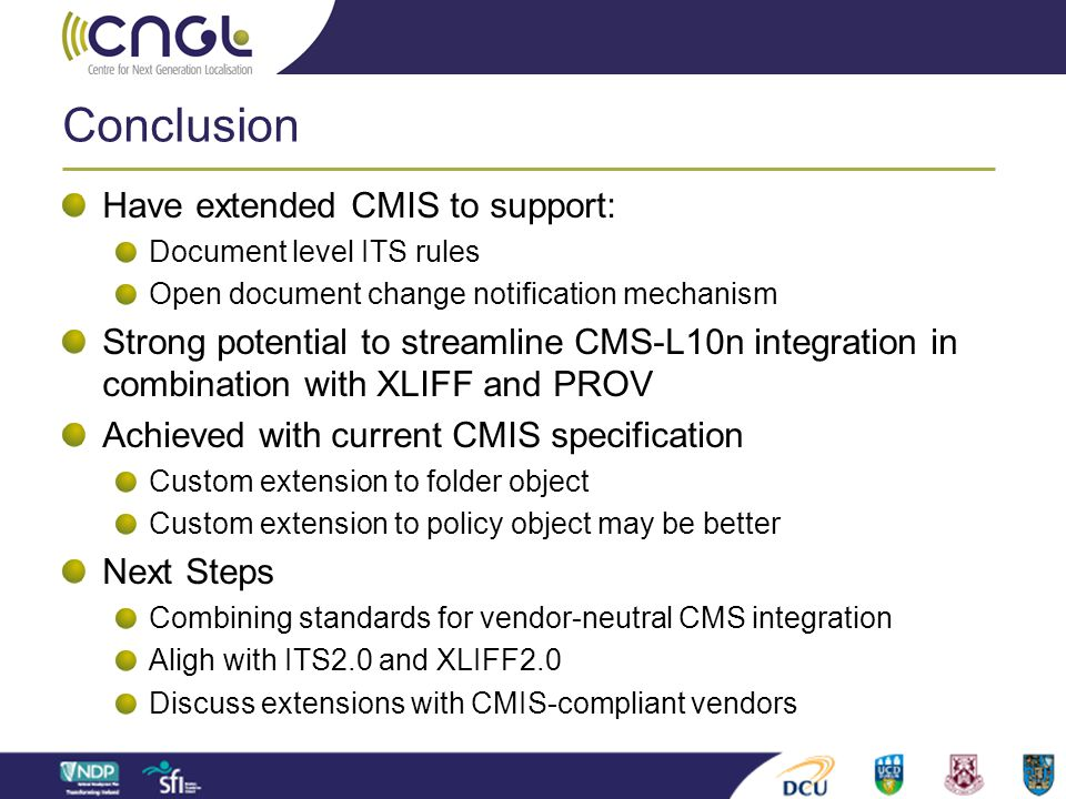 Conclusion Have extended CMIS to support:
