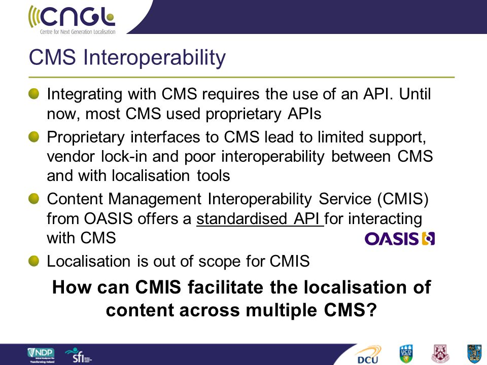 CMS Interoperability Integrating with CMS requires the use of an API. Until now, most CMS used proprietary APIs.