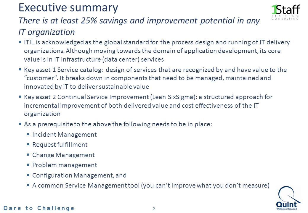 Executive summary There is at least 25% savings and improvement potential in any IT organization