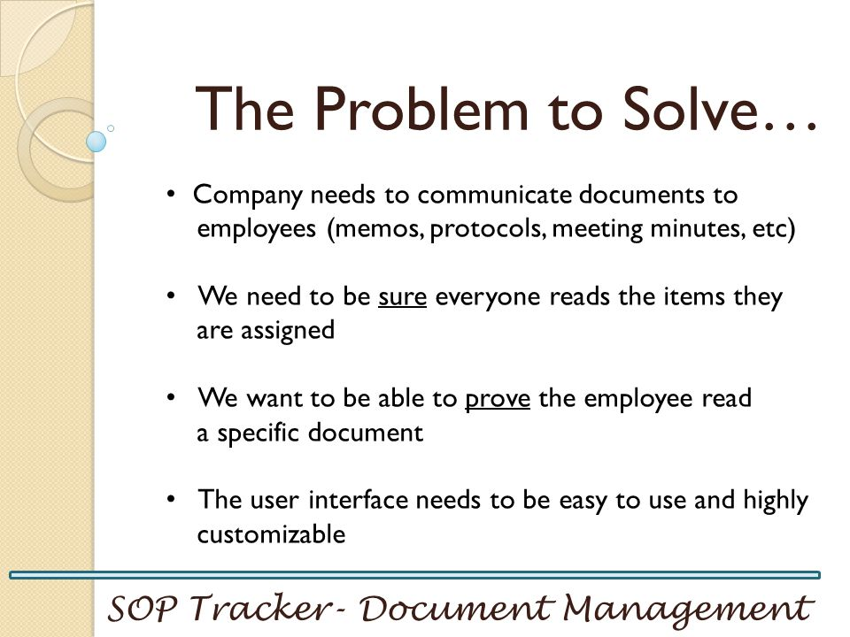 The Problem to Solve… SOP Tracker- Document Management