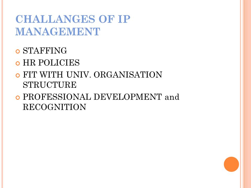 CHALLANGES OF IP MANAGEMENT