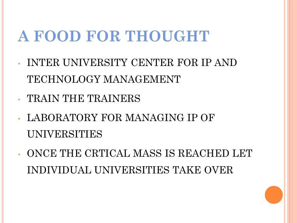 A FOOD FOR THOUGHT INTER UNIVERSITY CENTER FOR IP AND TECHNOLOGY MANAGEMENT. TRAIN THE TRAINERS. LABORATORY FOR MANAGING IP OF UNIVERSITIES.