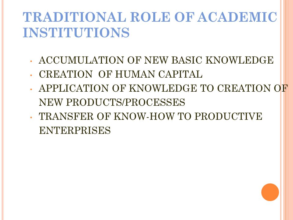 TRADITIONAL ROLE OF ACADEMIC INSTITUTIONS