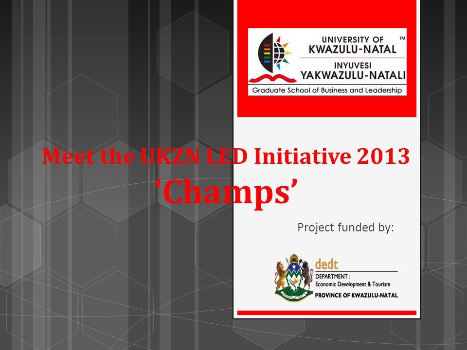 Meet the UKZN LED Initiative 2013 'Champs'