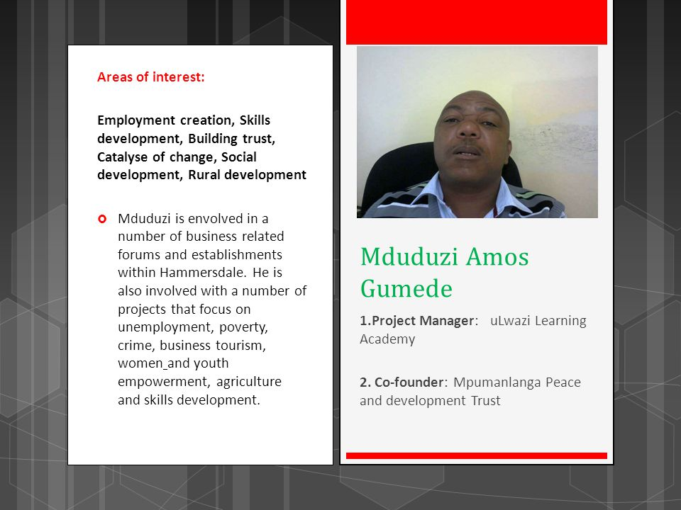 Mduduzi Amos Gumede Areas of interest: