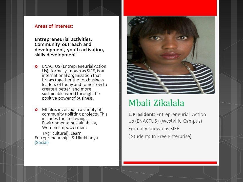 Mbali Zikalala Areas of interest: