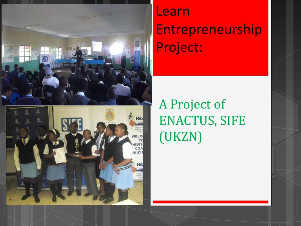A Project of ENACTUS, SIFE (UKZN)