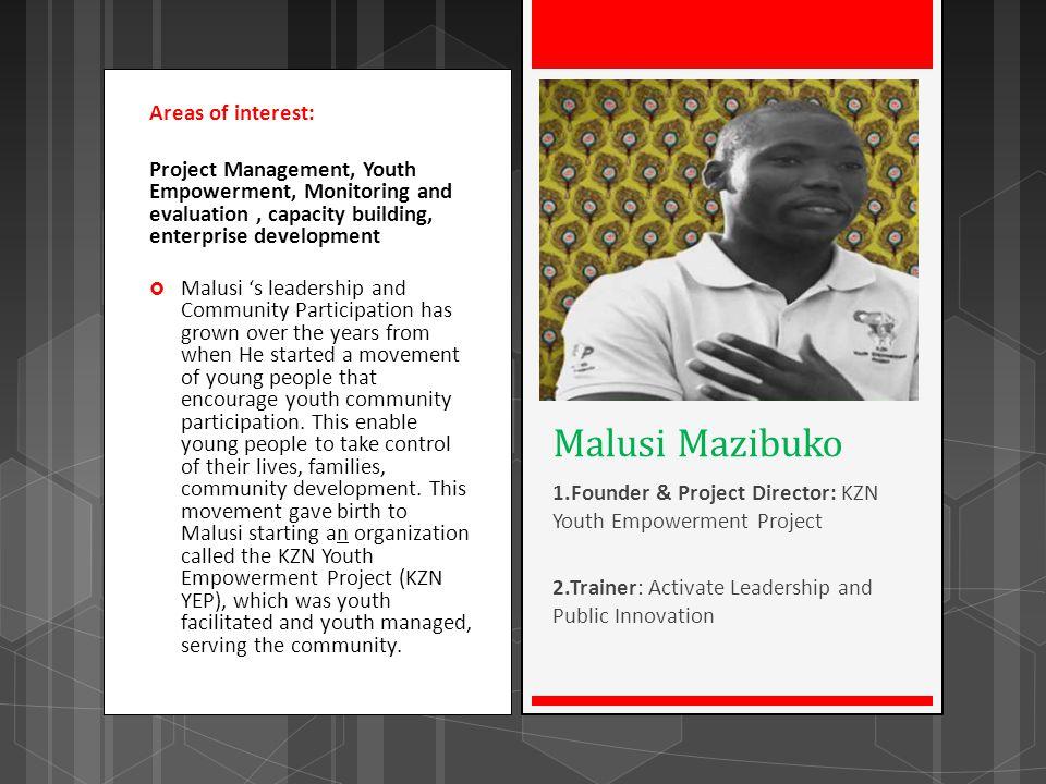Malusi Mazibuko Areas of interest: