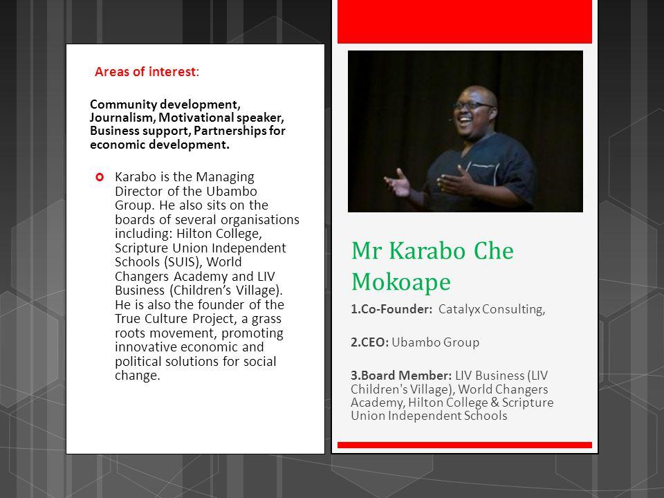Mr Karabo Che Mokoape Areas of interest: