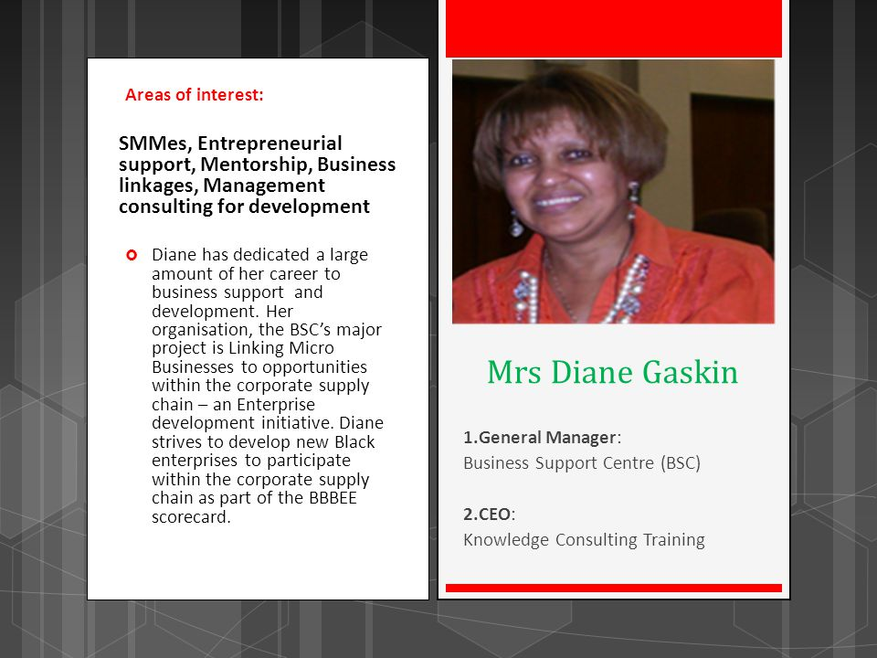 Areas of interest: SMMes, Entrepreneurial support, Mentorship, Business linkages, Management consulting for development.