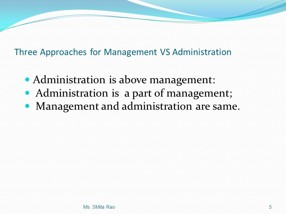 Three Approaches for Management VS Administration