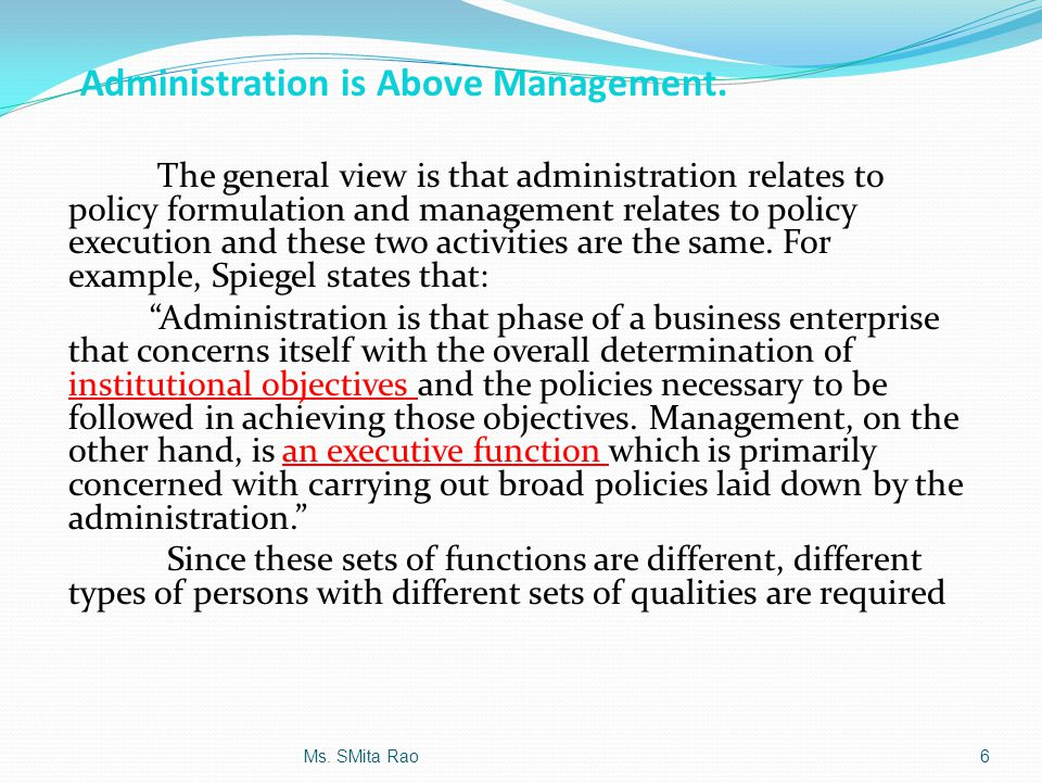 Administration is Above Management.