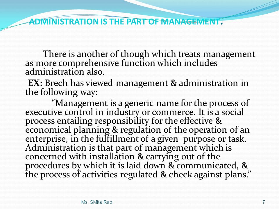 ADMINISTRATION IS THE PART OF MANAGEMENT.