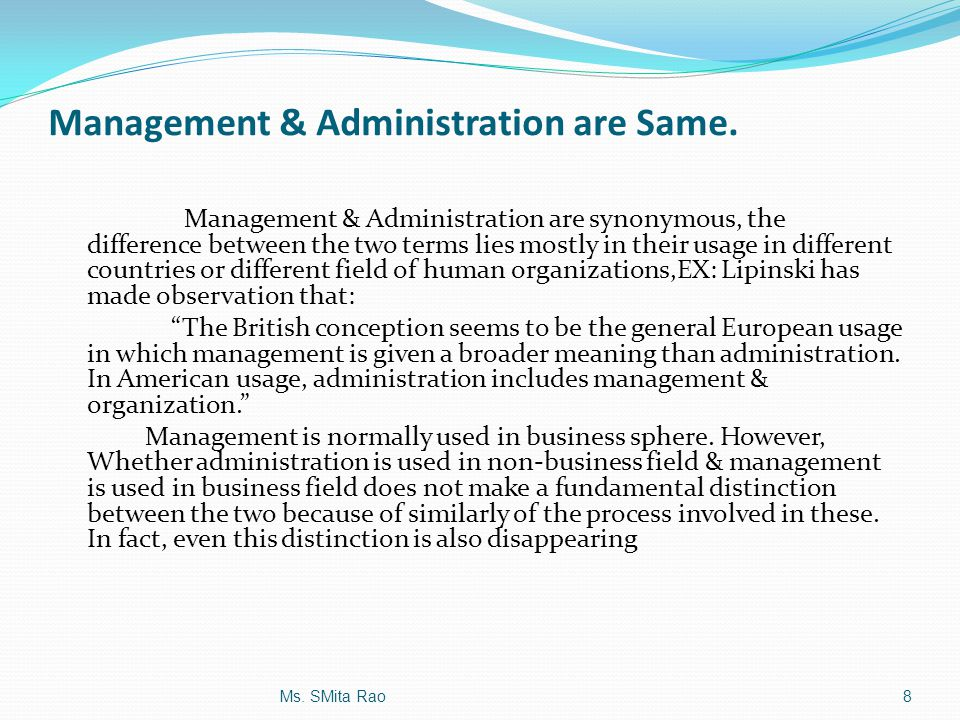 Management & Administration are Same.