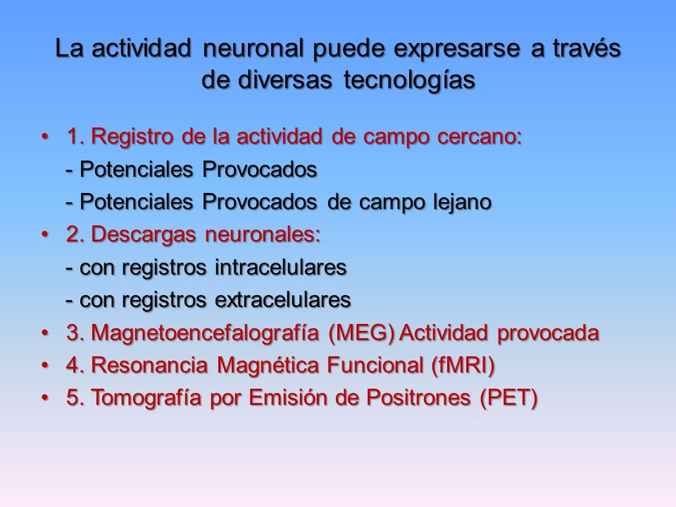 La actividad neuronal puede expresarse a través de diversas tecnologías