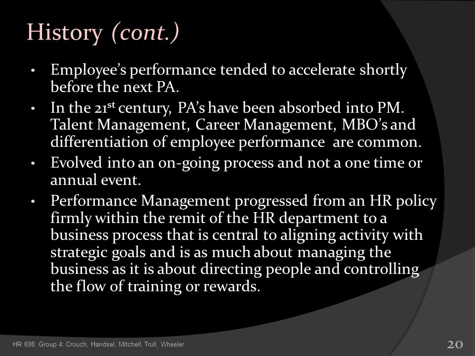 History (cont.) Employee's performance tended to accelerate shortly before the next PA.