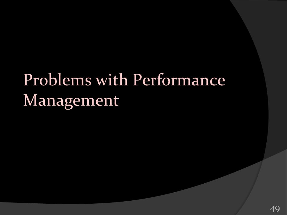 Problems with Performance Management