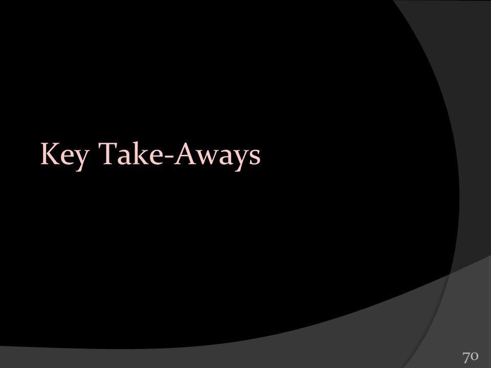 Key Take-Aways 70 70