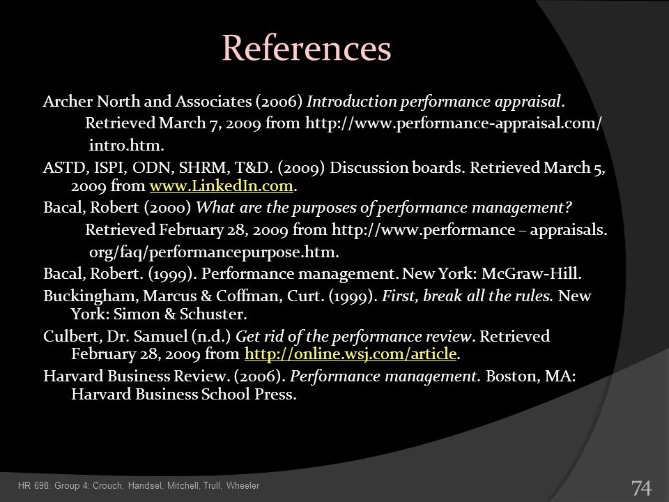 References Archer North and Associates (2006) Introduction performance appraisal. Retrieved March 7, 2009 from http://www.performance-appraisal.com/