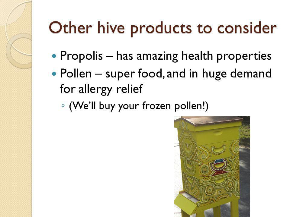Other hive products to consider
