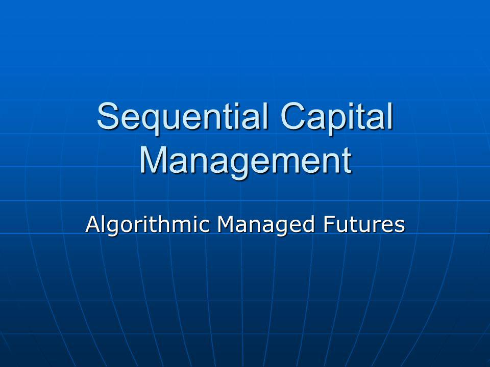 Sequential Capital Management