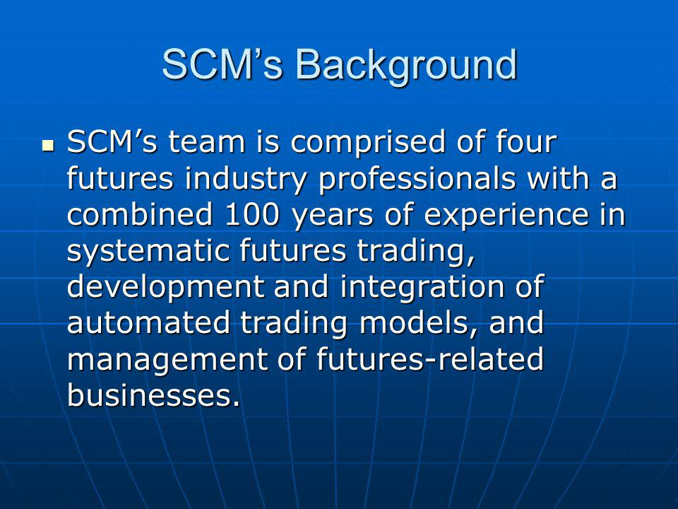 SCM's Background