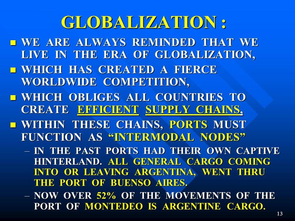 GLOBALIZATION : WE ARE ALWAYS REMINDED THAT WE LIVE IN THE ERA OF GLOBALIZATION, WHICH HAS CREATED A FIERCE WORLDWIDE COMPETITION,