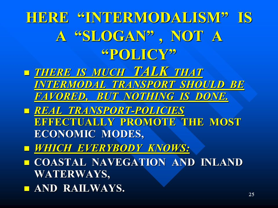 HERE INTERMODALISM IS A SLOGAN , NOT A POLICY