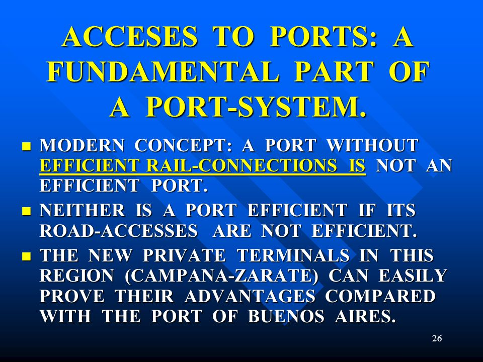 ACCESES TO PORTS: A FUNDAMENTAL PART OF A PORT-SYSTEM.