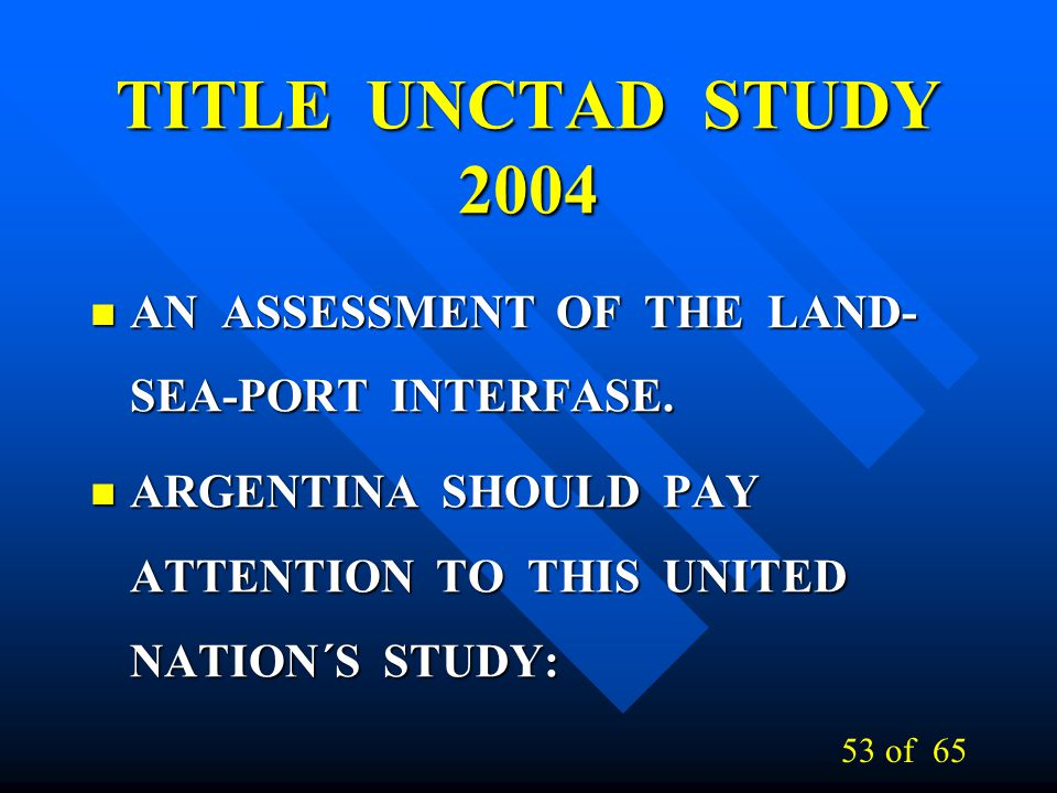 TITLE UNCTAD STUDY 2004 AN ASSESSMENT OF THE LAND-SEA-PORT INTERFASE.
