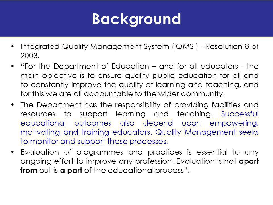 Background Integrated Quality Management System (IQMS ) - Resolution 8 of 2003.