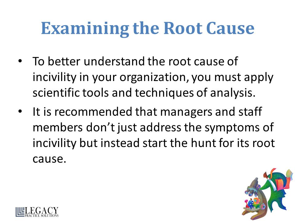 Examining the Root Cause