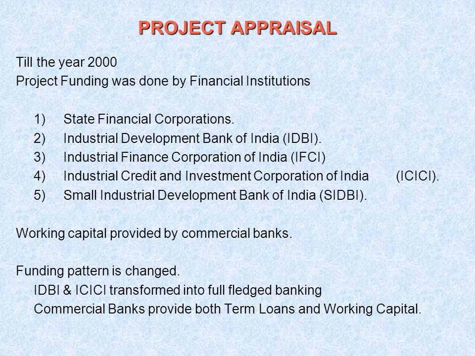 PROJECT APPRAISAL Till the year 2000