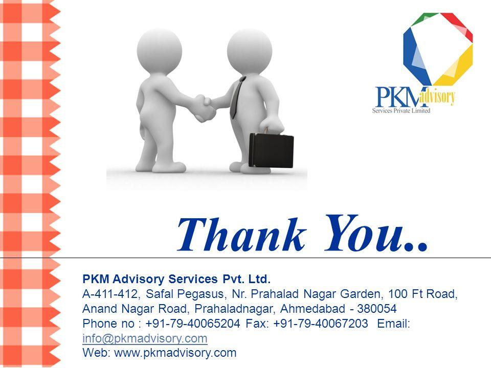 Thank You.. PKM Advisory Services Pvt. Ltd.
