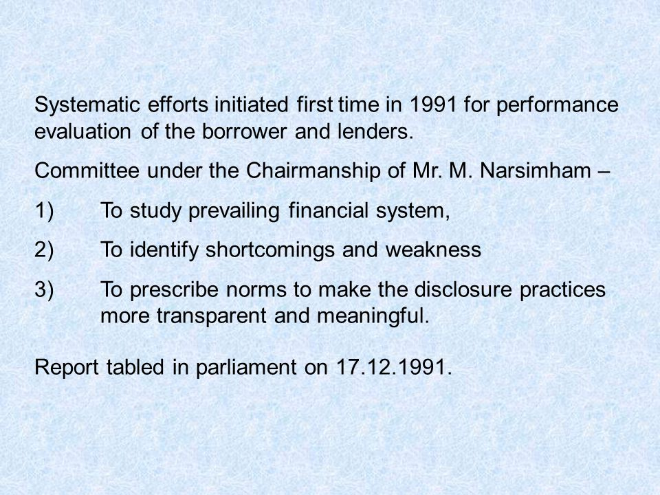 Systematic efforts initiated first time in 1991 for performance evaluation of the borrower and lenders.