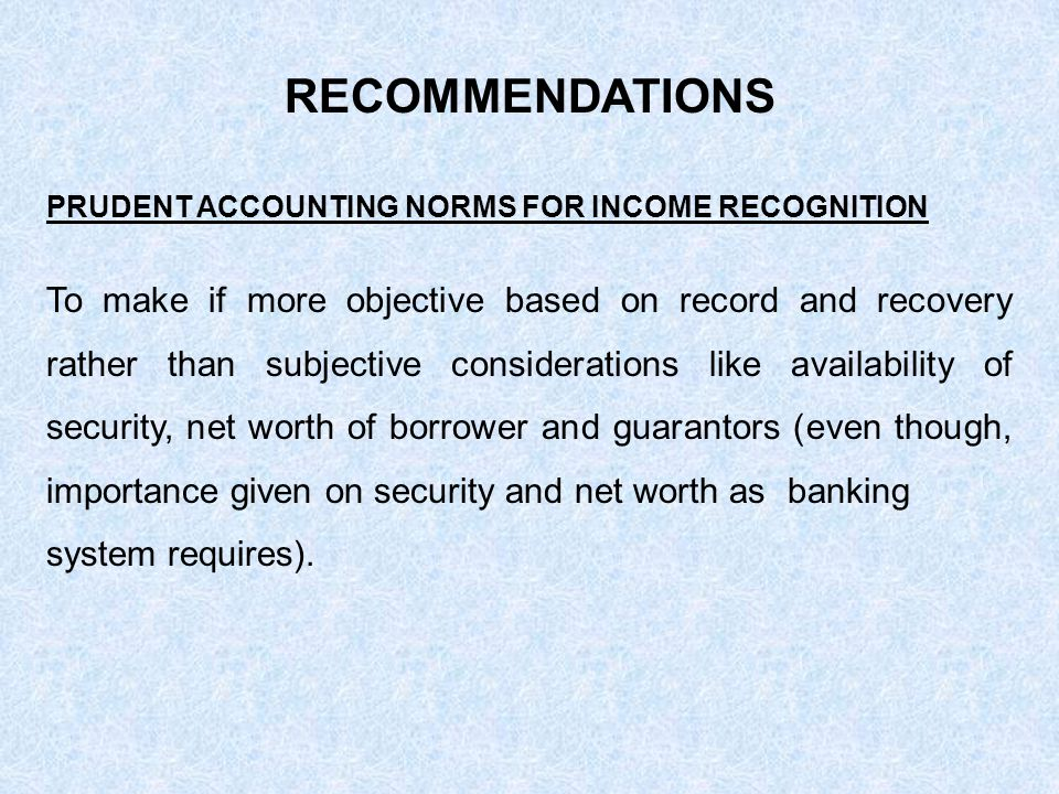 RECOMMENDATIONS PRUDENT ACCOUNTING NORMS FOR INCOME RECOGNITION.