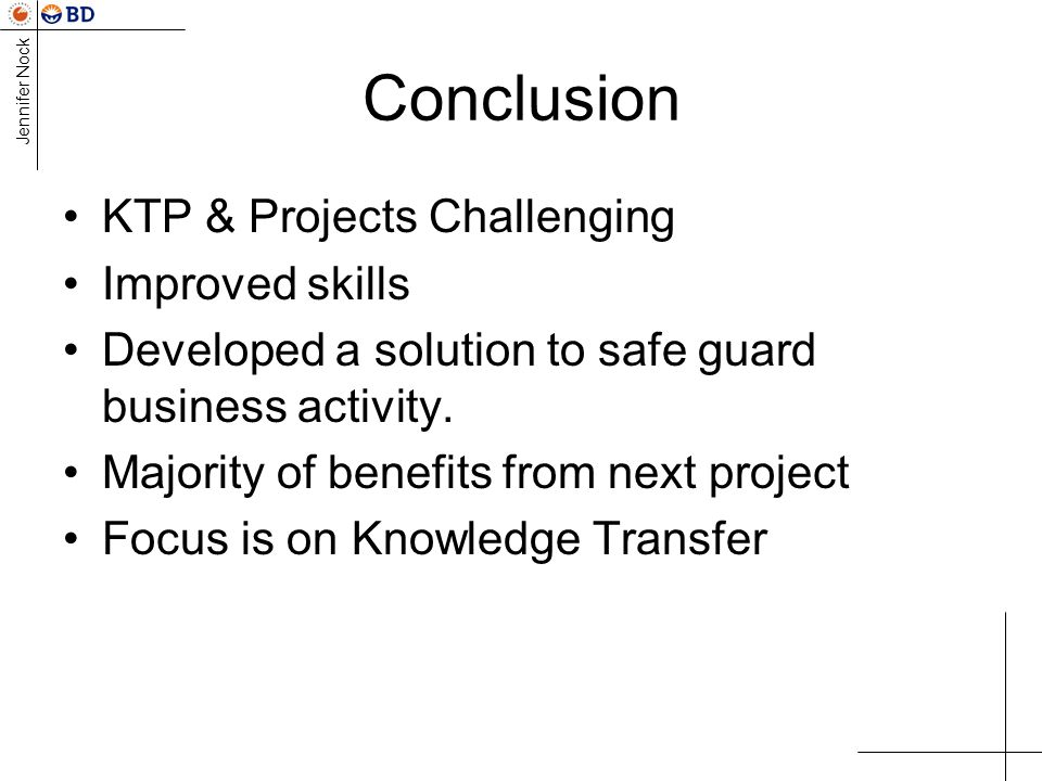 Conclusion KTP & Projects Challenging Improved skills