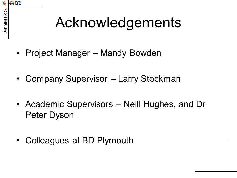 Acknowledgements Project Manager – Mandy Bowden