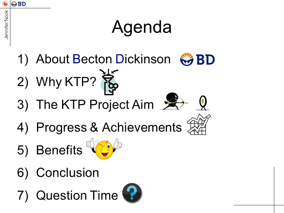 Agenda About Becton Dickinson Why KTP The KTP Project Aim