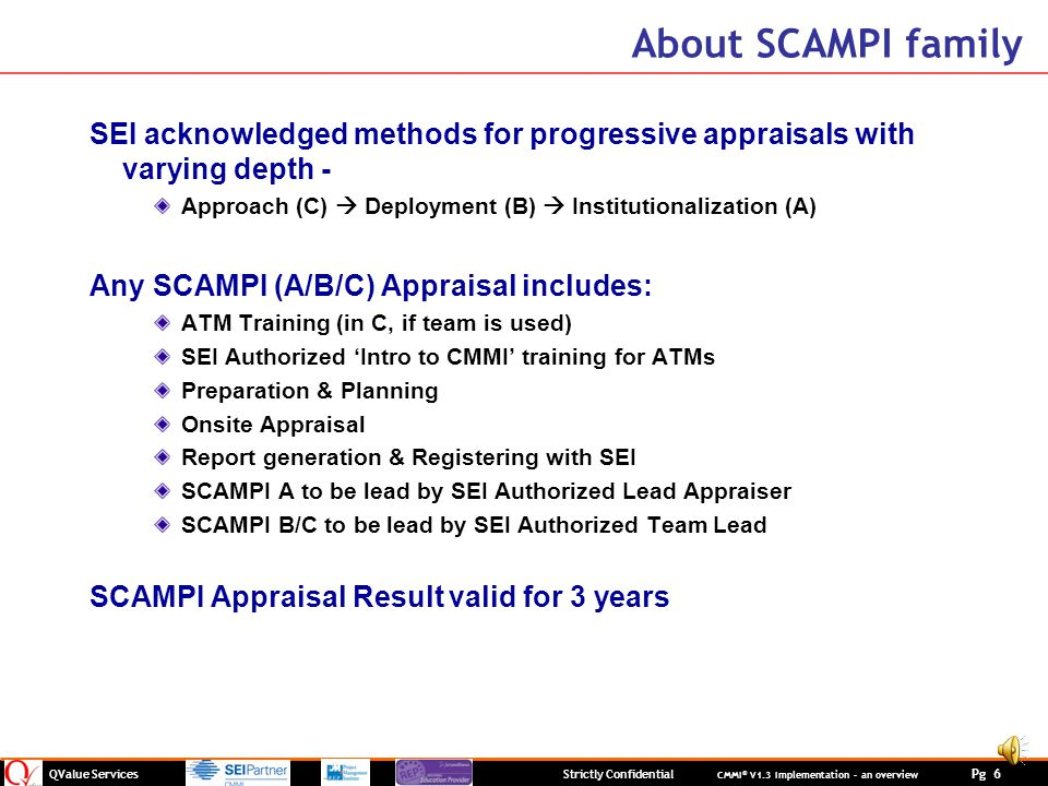 About SCAMPI family SEI acknowledged methods for progressive appraisals with varying depth -