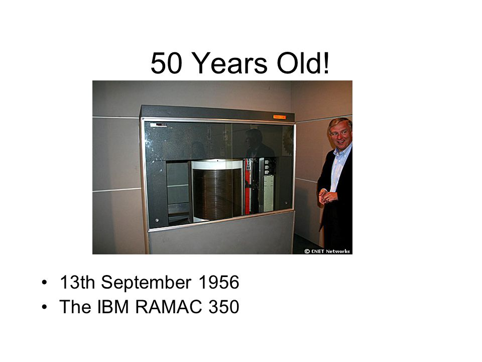 50 Years Old! 13th September 1956 The IBM RAMAC 350