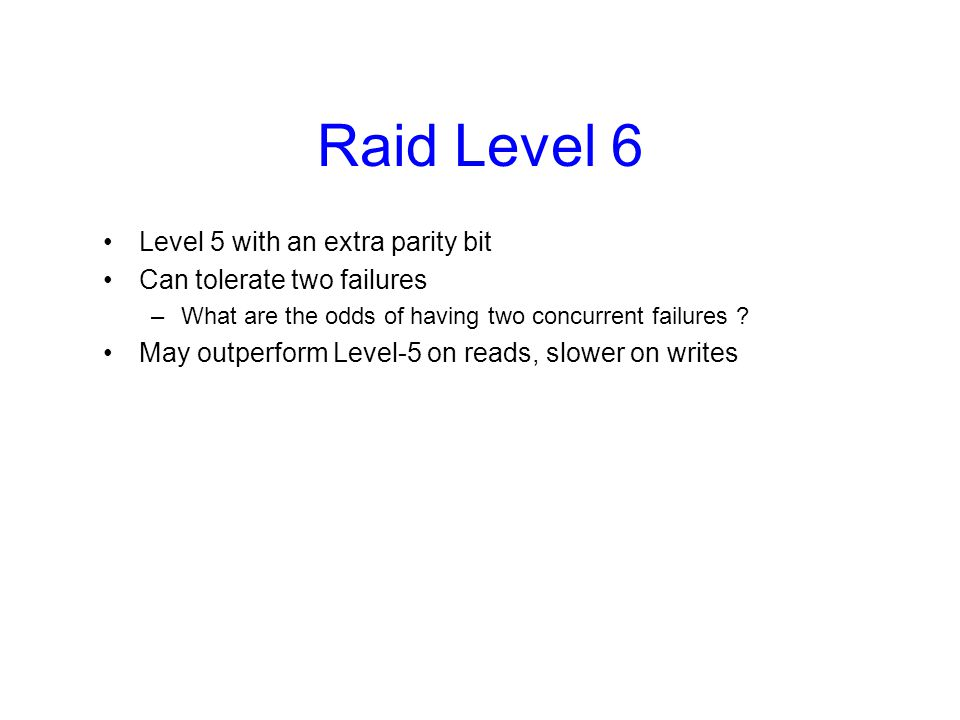 Raid Level 6 Level 5 with an extra parity bit