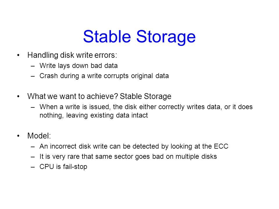 Stable Storage Handling disk write errors: