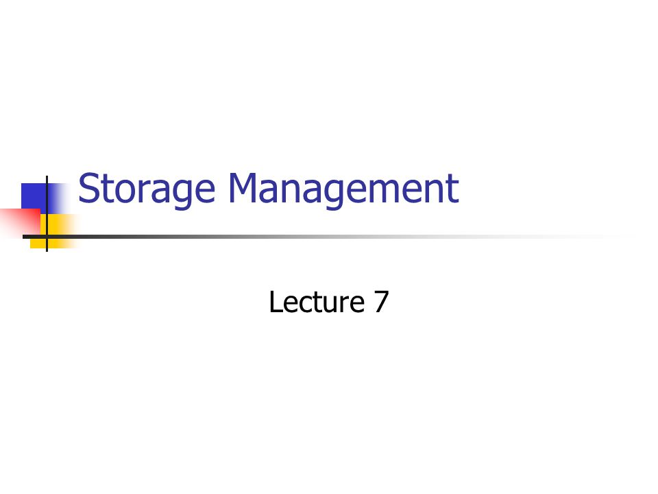 Storage Management Lecture 7