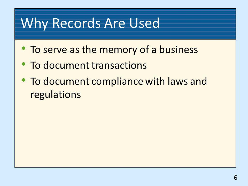 Why Records Are Used To serve as the memory of a business