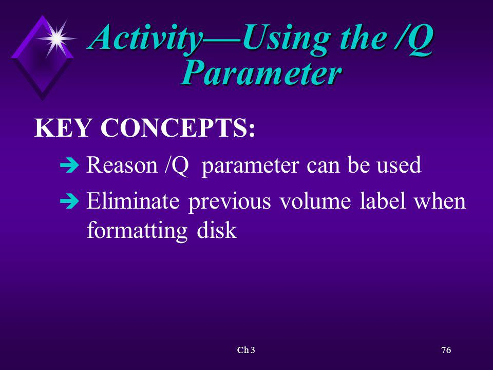 Activity—Using the /Q Parameter