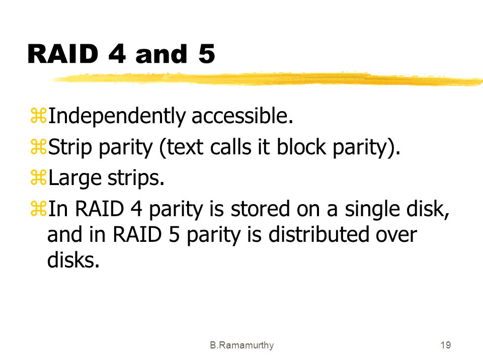 RAID 4 and 5 Independently accessible.