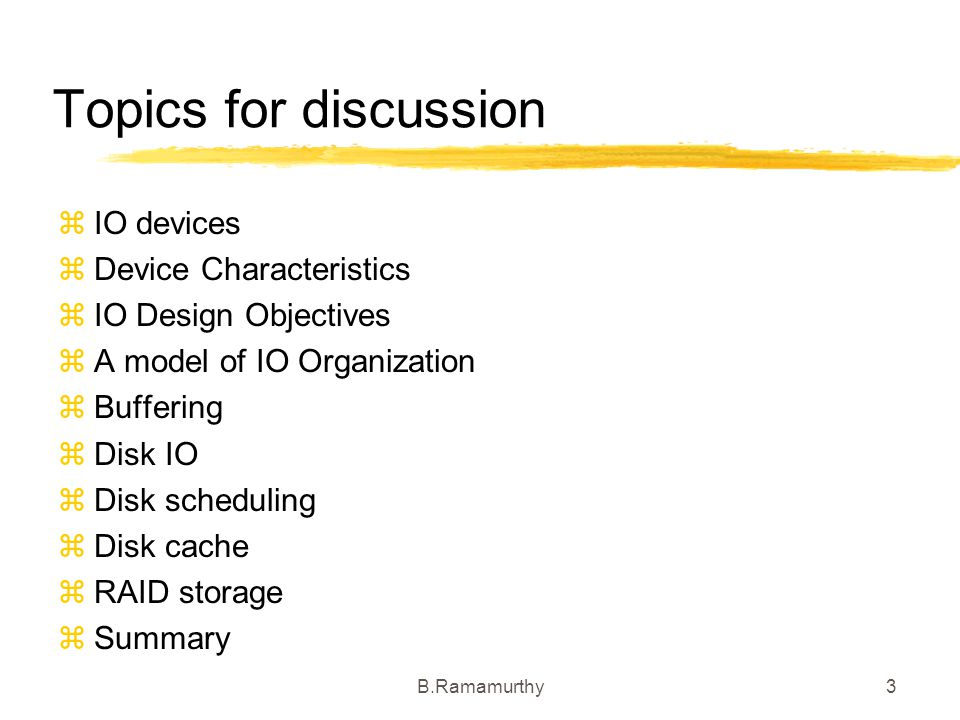 Topics for discussion IO devices Device Characteristics