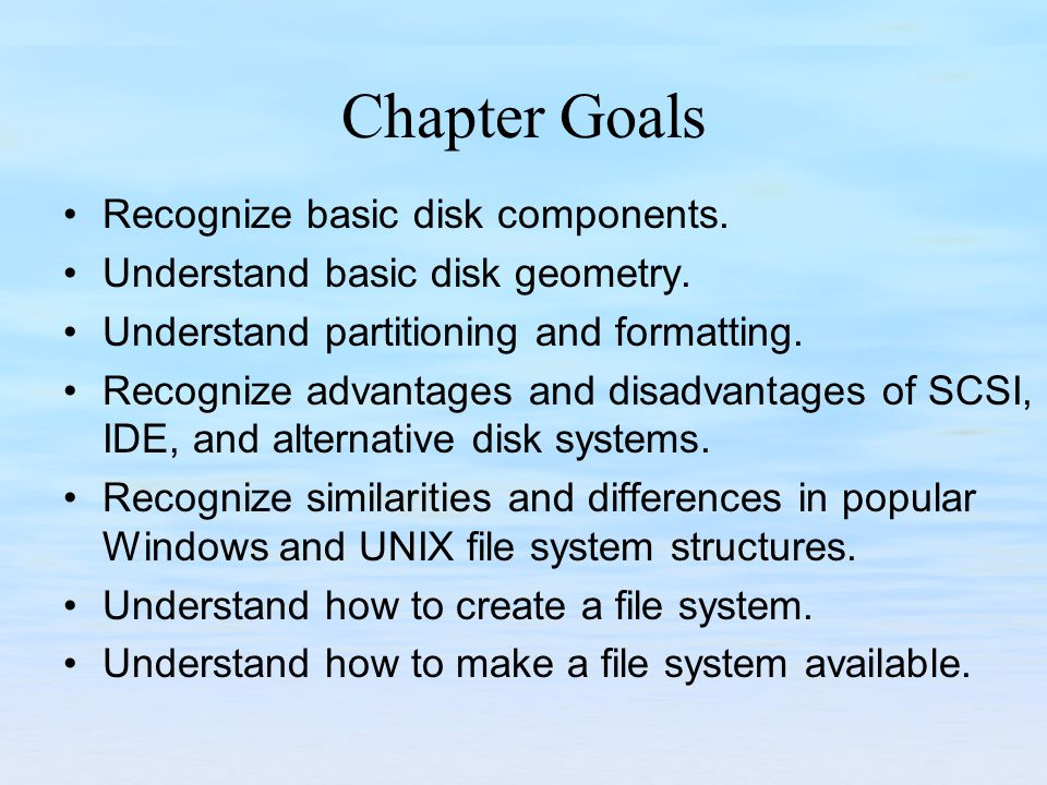 Chapter Goals Recognize basic disk components.