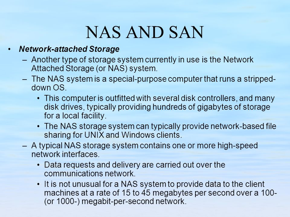 NAS AND SAN Network-attached Storage